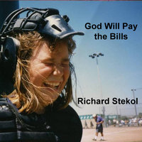 God Will Pay the Bills — Richard Stekol