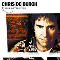 Quiet Revolution — Chris De Burgh