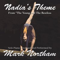 "Nadia's Theme for Solo Piano ( From ""the Young and the Restless"") — Mark Northam"