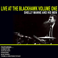 Live At The Blackhawk Volume One — Shelly Manne and His Men
