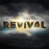 Revival — Flame, Mike REAL