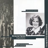 Sing As We Go — Gracie Fields
