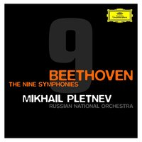 Beethoven: The Symphonies — Михаил Плетнёв, Russian National Orchestra, The Moscow State Chamber Choir [Choir], Matthias Goerne [Baritone], Marianna Tarassova [Mezzo-Soprano], Angela Denoke [Soprano]