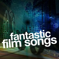 Fantastic Film Songs — Best Movie Soundtracks, Soundtrack/Cast Album|Best Movie Soundtracks|Soundtrack