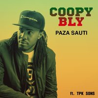 Paza Sauti — Coopy Bly, TPK Sons