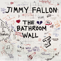 The Bathroom Wall — Jimmy Fallon