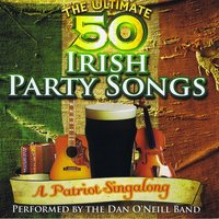 The Ultimate 50 Irish Party Songs — The Dan O'Neill Band