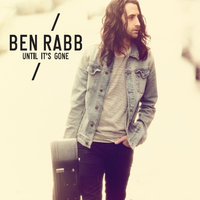 Until It's Gone — Ben Rabb