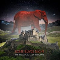 The Indian Castle of Morocco — Rome Buyce Night