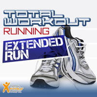 Total Workout Running  : Extended Run 117bpm - 134bpm  IDEAL FOR RUNNING, JOGGING & TREADMILL — Total Fitness Music