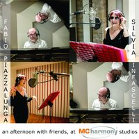 An Afternoon with Friends, at MC Harmony Studios... — Silvia Infascelli, Fabio piazzalunga, Silvia Infascelli, Fabio Piazzalunga