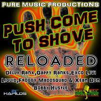 Push Come to Shove Riddim (Reloaded) — сборник