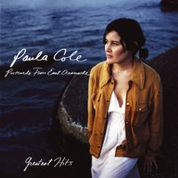 Greatest Hits - Postcards From East Oceanside — Paula Cole