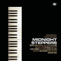 Midnight Steppers: 70 Masterpieces by 34 Blues Piano Heroes — сборник