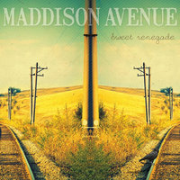 Sweet Renegade — Maddison Avenue