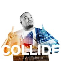 Collide (City of Worship 2) — Fresh IE