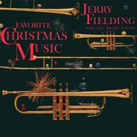 Favorite Christmas Music — Jerry Fielding and his Brass Choir