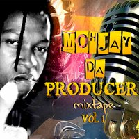 Mohjay da Producer Mixtape, Vol. 1 — сборник