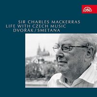 Life with Czech Music - Dvořák, Smetana — Антонин Дворжак, Charles Mackerras