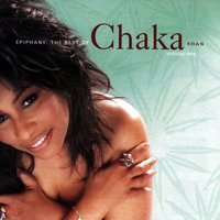 Epiphany: The Best Of Chaka Khan, Vol. 1 — Chaka Khan