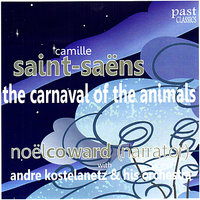 Saëns: The Carnaval of the Animals — Камиль Сен-Санс, Andre Kostelanetz and His Orchestra