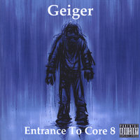 Entrance To Core 8 — Geiger