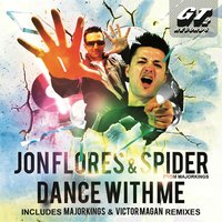 Dance with Me — Jon Flores, SPIDER