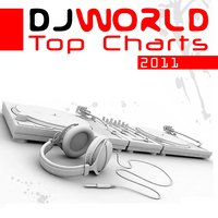 DJ World Top Charts 2011 — сборник