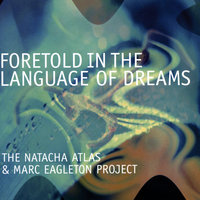 Foretold In The Language Of Dreams — Natacha Atlas
