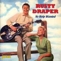 No Help Wanted — Rusty Draper