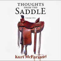 Thoughts from the Saddle — Kurt McFarland