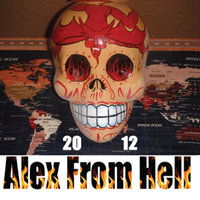 2012 — Alex from Hell