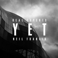 Yet — Neil Francis, Real Experts