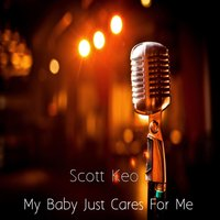 My Baby Just Cares for Me — Scott Keo