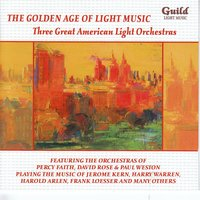 The Golden Age of Light Music: Three Great American Light Orchestras — сборник
