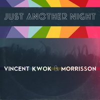 Just Another Night — Vincent Kwok, Morrisson