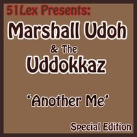 51 Lex Presents Another Me — Marshall Udoh and Uddokkaz