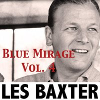 Blue Mirage, Vol. 4 — Les Baxter