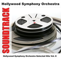 Hollywood Symphony Orchestra Selected Hits Vol. 8 — Hollywood Symphony Orchestra