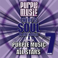 There Is Soul in My House - Purple Music All Stars 7 — сборник