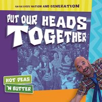 Put Our Heads Together — Hot Peas 'n Butter