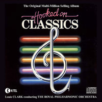 Hooked On Classics — Royal Philharmonic Orchestra conducted by Louis Clark
