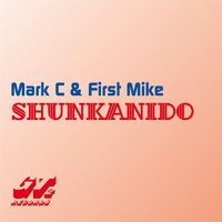 Shunkanido — Mark C., First Mike, Mark C.|First Mike