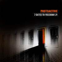 7 Gates To Freedom E.P. — ProtoActive