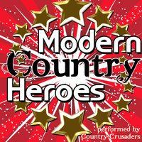 Modern Country Heroes — Country Crusaders