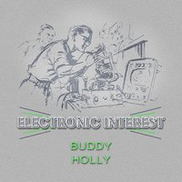 Electronic Interest — Buddy Holly