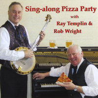 Sing-along Pizza Party — Ray Templin & Rob Wright