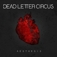Aesthesis — Dead Letter Circus