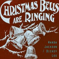 Christmas Bells Are Ringing — Wanda Jackson, Dickey Lee
