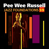 Jazz Foundations Vol. 59 — Pee Wee Russell
